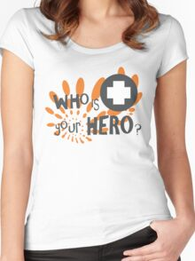 Who is your HERO? Women's Fitted Scoop T-Shirt