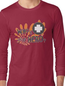 Who is your HERO? Long Sleeve T-Shirt