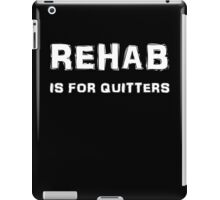 Rehab Is For Quitters iPad Case/Skin