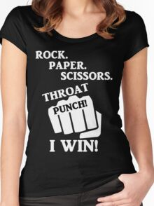 Rock, Paper, Scissors, Throat Punch! I win! Women's Fitted Scoop T-Shirt