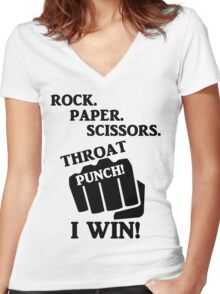 Rock, Paper, Scissors, Throat Punch! I win! Women's Fitted V-Neck T-Shirt