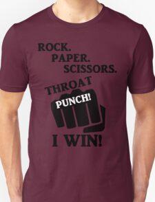 Rock, Paper, Scissors, Throat Punch! I win! T-Shirt