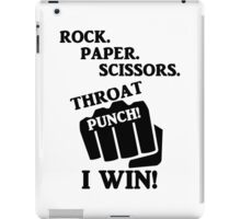 Rock, Paper, Scissors, Throat Punch! I win! iPad Case/Skin