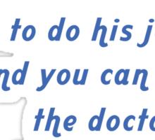 """""""Tell this Winemaker how to do his job... and you can tell the doctor the last thing you remember"""" Collection #720239 Sticker"""