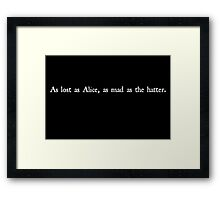 As Lost As Alice in white Framed Print