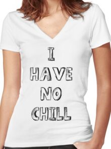 I Have No Chill! Women's Fitted V-Neck T-Shirt