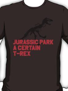 A Certain T-Rex T-Shirt