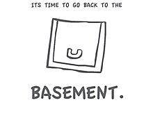 back to the basement! Photographic Print