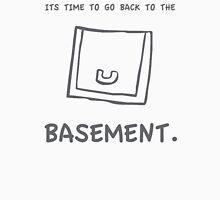 back to the basement! Unisex T-Shirt