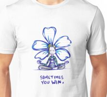 Sometimes You Win Flowerkid Unisex T-Shirt