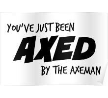 You've Just Been Axed Poster