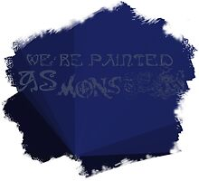 Painted as Monsters by Arelono