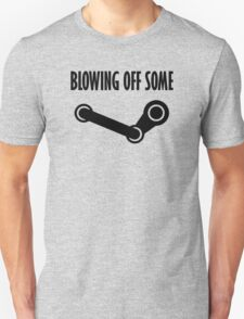 BLOWING OFF SOME STEAM T-Shirt