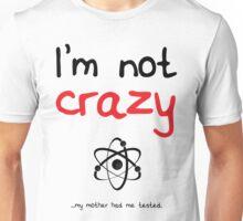 I'm not crazy - Black Unisex T-Shirt