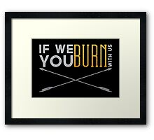 If We Burn Framed Print