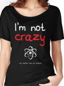 I'm not crazy - White Women's Relaxed Fit T-Shirt