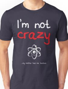 I'm not crazy - White T-Shirt