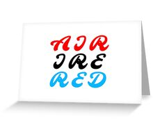 Air Ire Red Greeting Card