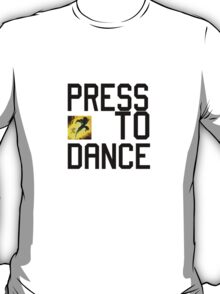 Press D to Dance T-Shirt