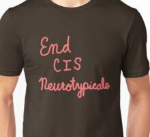 End Cis Neurotypicals Unisex T-Shirt