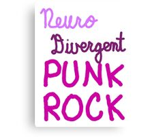 Neurodivergent Punk Rock Canvas Print