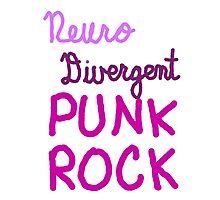 Neurodivergent Punk Rock Photographic Print