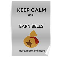 Keep calm and earn bells Poster