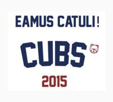 Eamus Catuli! Cubs 2015 by Go-Cubs