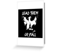Lead them or fall! Greeting Card