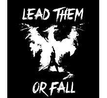 Lead them or fall! Photographic Print