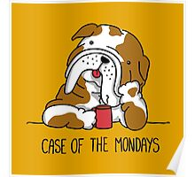 Case of the Mondays Poster