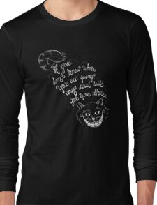 Cheshire Quote Long Sleeve T-Shirt