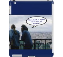 Have a Grateful Day iPad Case/Skin