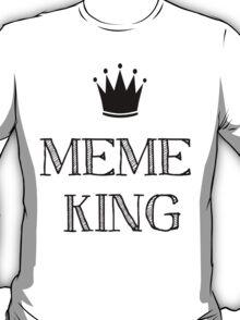 Meme King T-Shirt