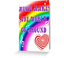 Music Makes the World Go Round Greeting Card