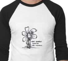 You Know When You Know Flowerkid Men's Baseball ¾ T-Shirt