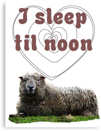 I Sleep Til Noon! by incurablehippie