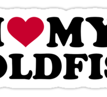 I love my goldfish Sticker