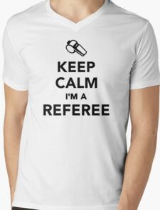 Keep calm I'm a Referee Mens V-Neck T-Shirt