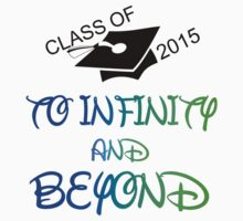 CLASS OF 2015 T0 INFINITY AND BEYOND Kids Clothes