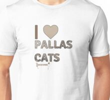 I Love Pallas Cats Unisex T-Shirt