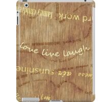 Positivity Words For Positive Living Live Love Laugh Curving Text Wood Grain Texture Brown Cream Yellow iPad Case/Skin