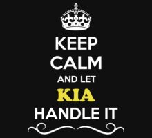 Keep Calm and Let KIA Handle it by gregwelch
