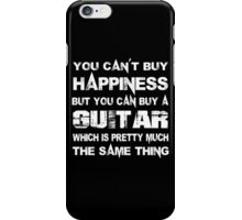 You Can't Buy Happiness But You Can Buy A Guitar Which Is Pretty Much The Same Thing - Custom Tshirts iPhone Case/Skin