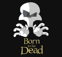 Born to be Dead- The Skull by Amit Tishler