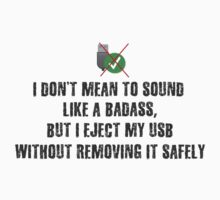 Badass Unsafe USB Ejection T-Shirt