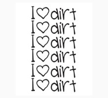 Xander I Love Dirt shirt by emilyfdot