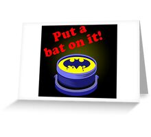 Put a bat on it! Greeting Card
