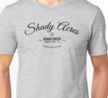 Shady Acres Rehab Unisex T-Shirt