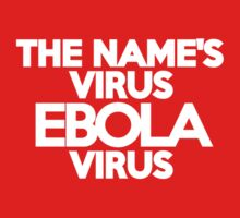 The name's Virus, Ebola Virus by onebaretree